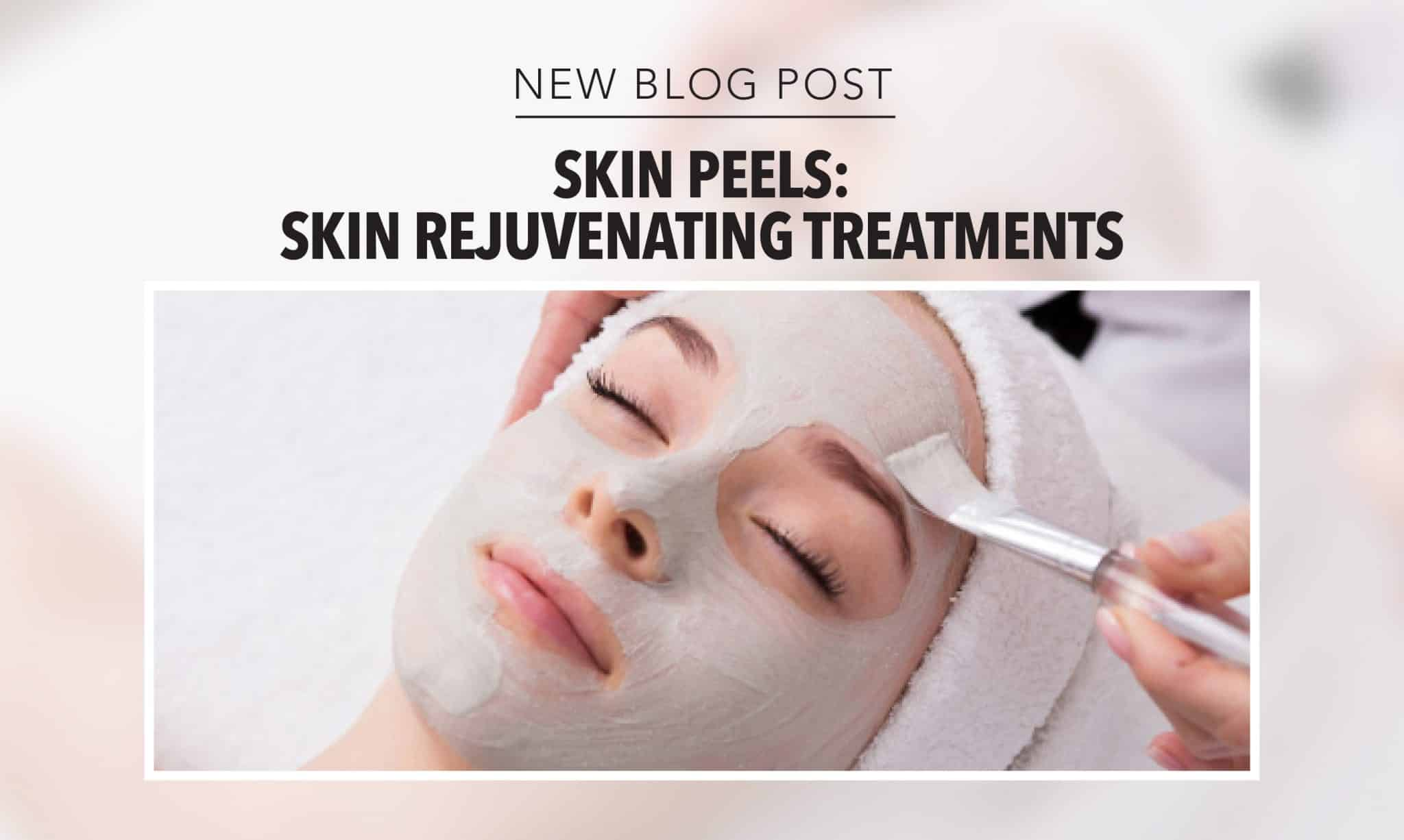 Skin Rejuvenating Treatments