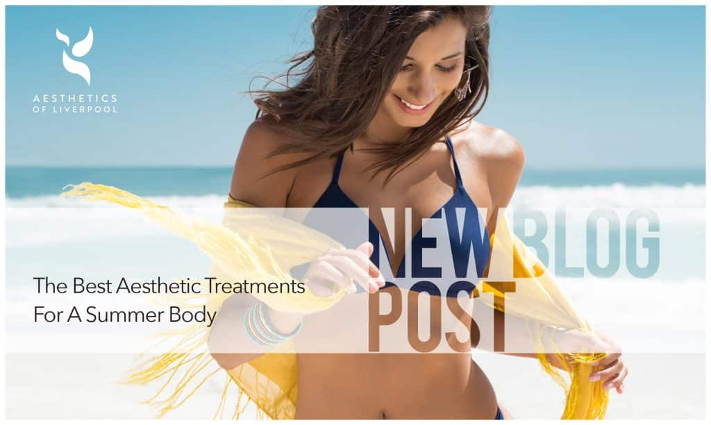 The Best Aesthetics Treatments for a Summer Body