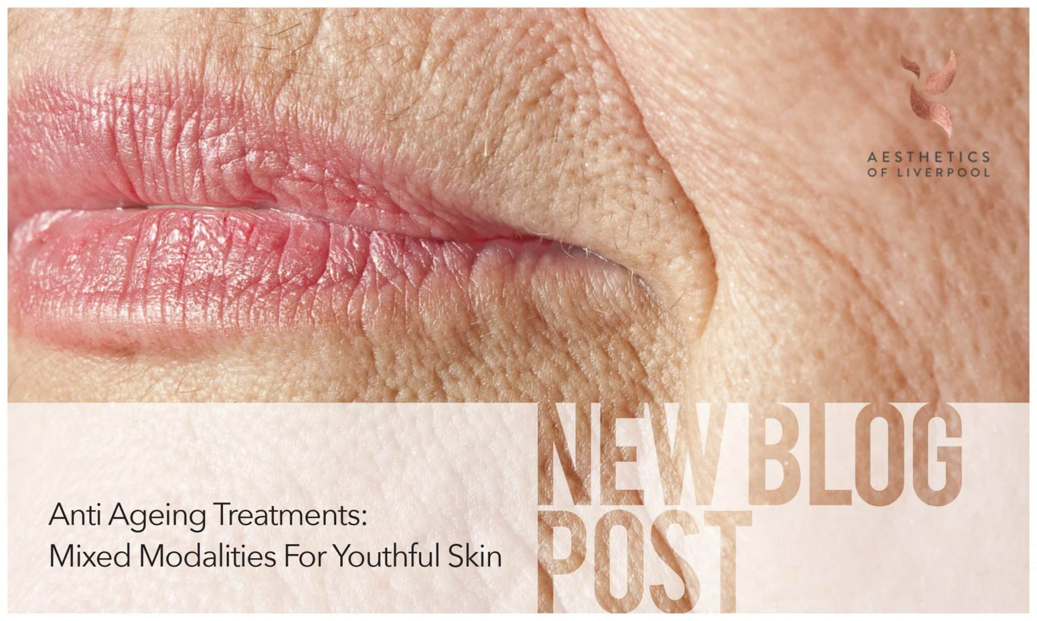 Anti Ageing Treatments: Mixed Modalities For Youthful Skin