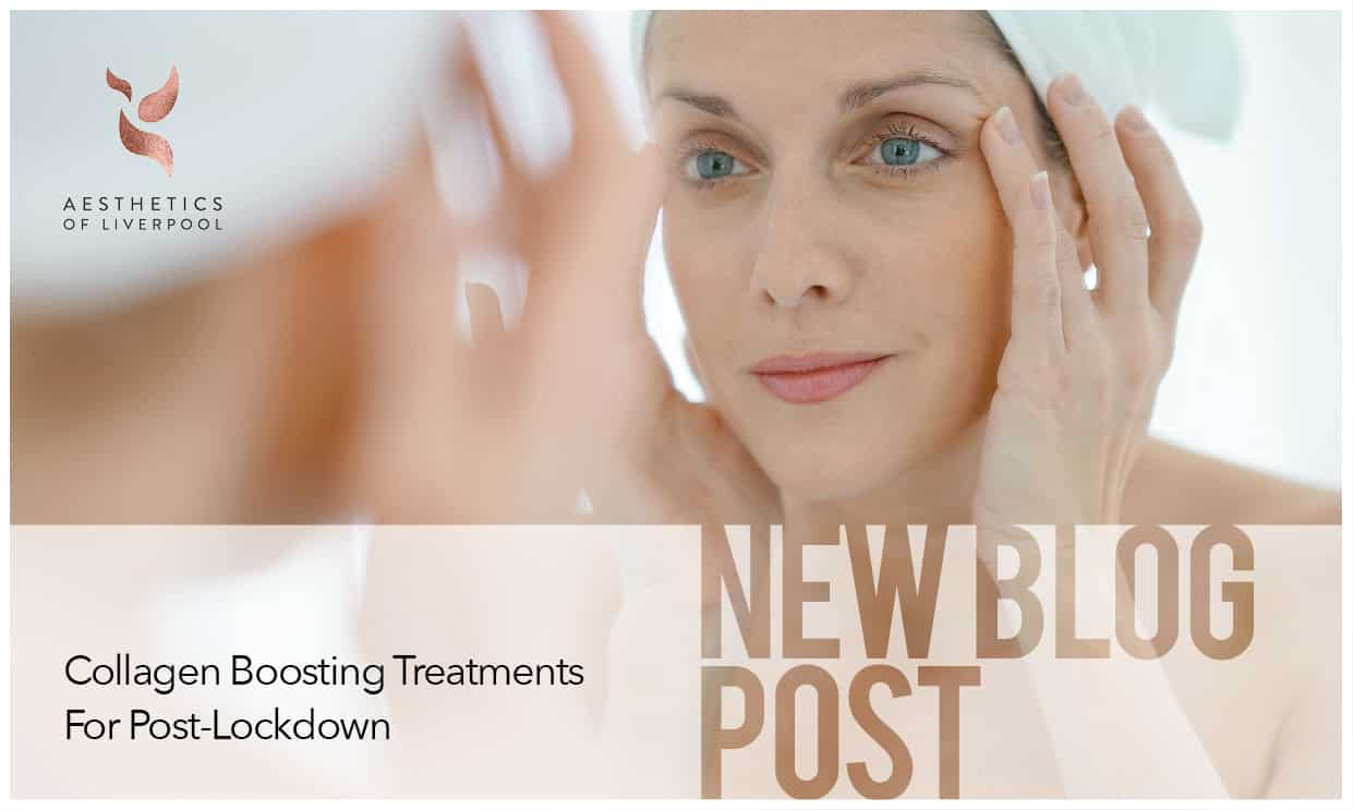 Collagen Boosting Treatments For Post-Lockdown