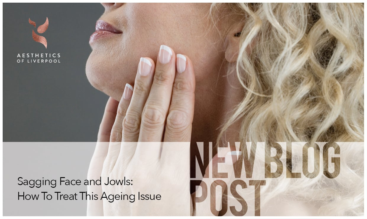 Sagging Face and Jowls: How To Treat This Ageing Issue